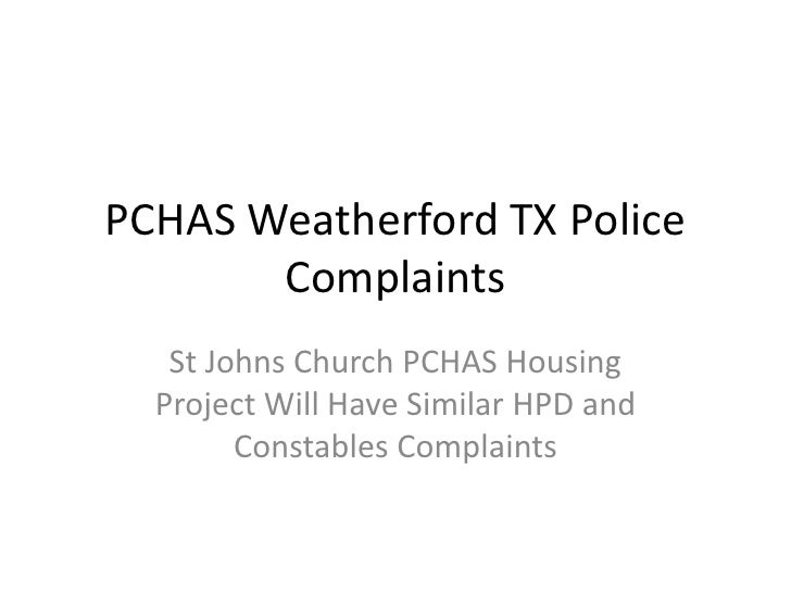 PCHAS Weatherford TX Police       Complaints   St Johns Church PCHAS Housing  Project Will Have Similar HPD and        Con...