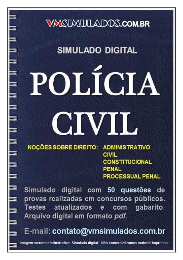 VMSIMULADOSPOLÍCIA CIVIL E-mail: contato@vmsimulados.com.br WWW.VMSIMULADOS.COM.BR 1
