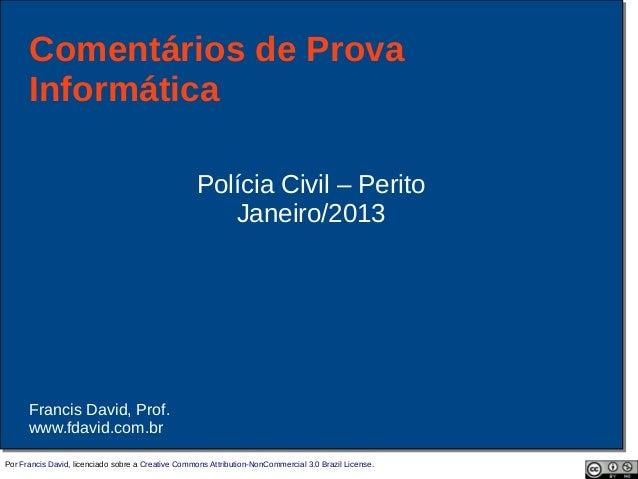Comentários de Prova      Informática                                                   Polícia Civil – Perito            ...