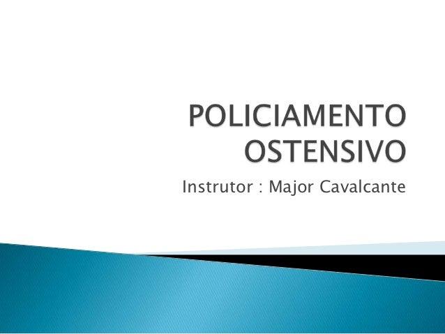 Instrutor : Major Cavalcante