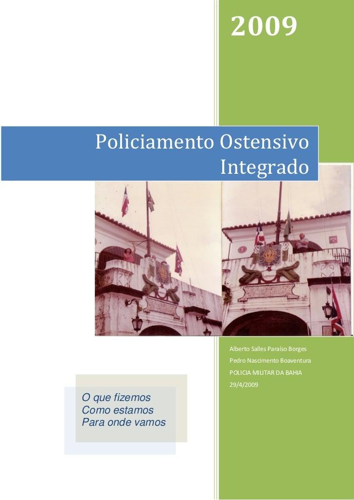 2009  Policiamento Ostensivo               Integrado                  Alberto Salles Paraíso Borges                  Pedro...