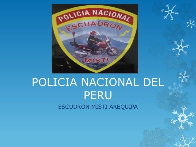 POLICIA NACIONAL DEL PERU ESCUDRON MISTI AREQUIPA
