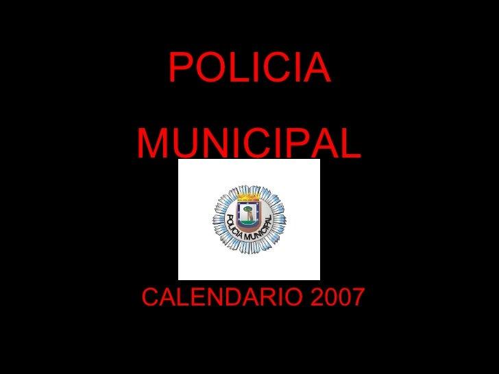 POLICIA MUNICIPAL CALENDARIO 2007