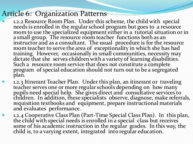Article 6: Organization Patterns   1.2.2 Resource Room Plan. Under this scheme, the child with special    needs is enroll...