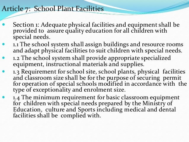 Article 7: School Plant Facilities   Section 1: Adequate physical facilities and equipment shall be    provided to assure...