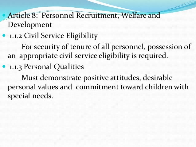  Article 8: Personnel Recruitment, Welfare and  Development 1.1.2 Civil Service Eligibility       For security of tenure...