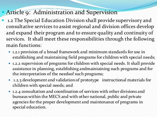 Article 9: Administration and Supervision 1.2 The Special Education Division shall provide supervisory and  consultativ...