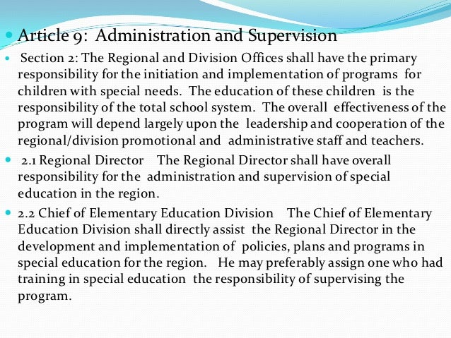  Article 9: Administration and Supervision  Section 2: The Regional and Division Offices shall have the primary  respons...