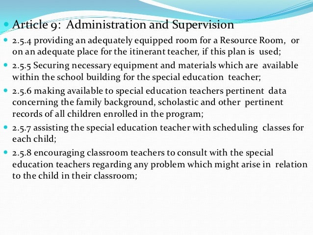  Article 9: Administration and Supervision 2.5.4 providing an adequately equipped room for a Resource Room, or    on an ...