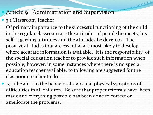  Article 9: Administration and Supervision 3.1 Classroom Teacher  Of primary importance to the successful functioning of...