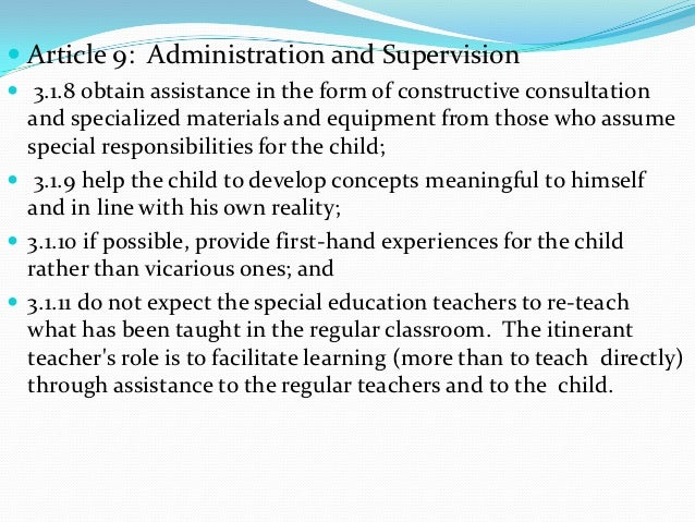  Article 9: Administration and Supervision 3.1.8 obtain assistance in the form of constructive consultation  and special...