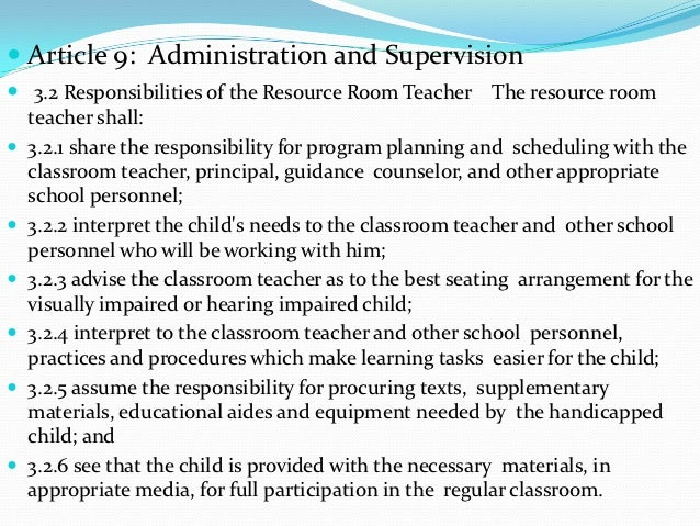  Article 9: Administration and Supervision 3.2 Responsibilities of the Resource Room Teacher The resource room    teache...