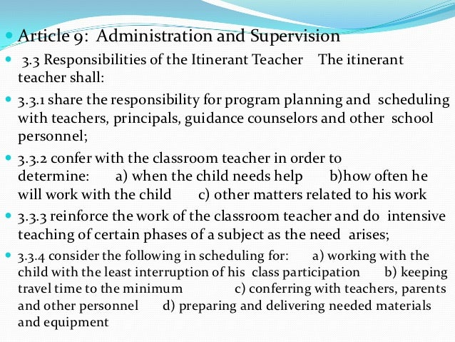  Article 9: Administration and Supervision 3.3 Responsibilities of the Itinerant Teacher      The itinerant  teacher sha...