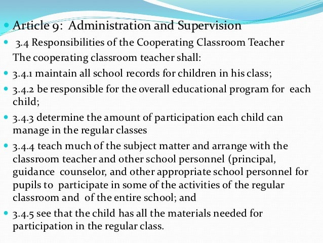  Article 9: Administration and Supervision 3.4 Responsibilities of the Cooperating Classroom Teacher    The cooperating ...
