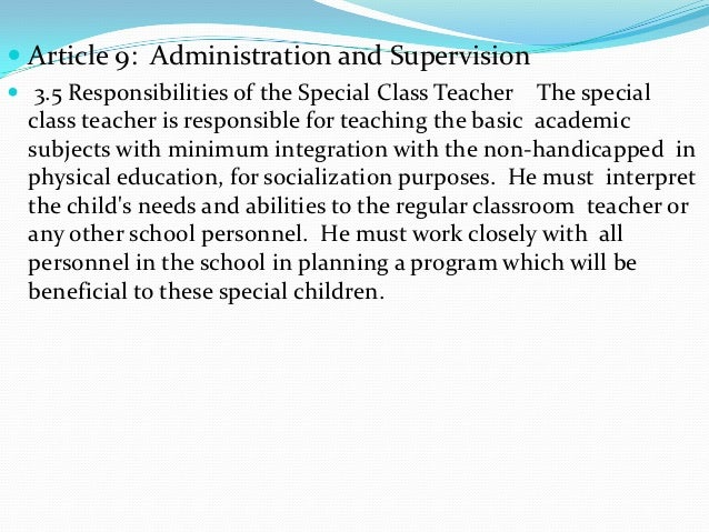  Article 9: Administration and Supervision 3.5 Responsibilities of the Special Class Teacher     The special  class teac...