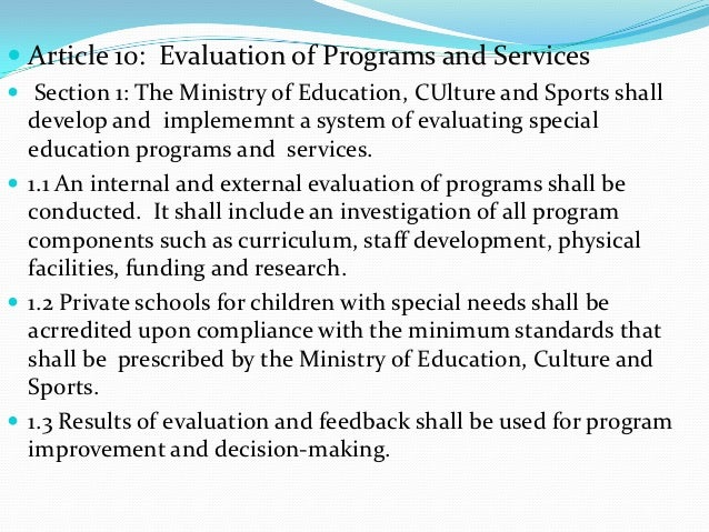  Article 10: Evaluation of Programs and Services Section 1: The Ministry of Education, CUlture and Sports shall  develop...