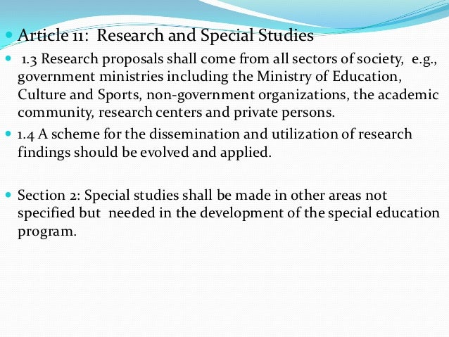  Article 11: Research and Special Studies 1.3 Research proposals shall come from all sectors of society, e.g.,  governme...