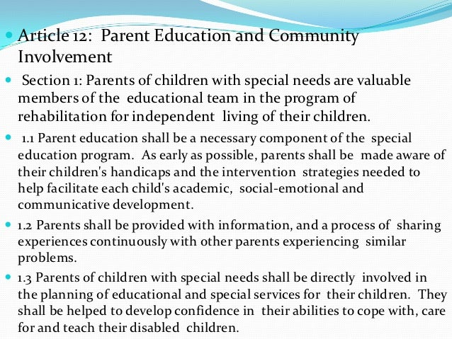  Article 12: Parent Education and Community  Involvement Section 1: Parents of children with special needs are valuable ...