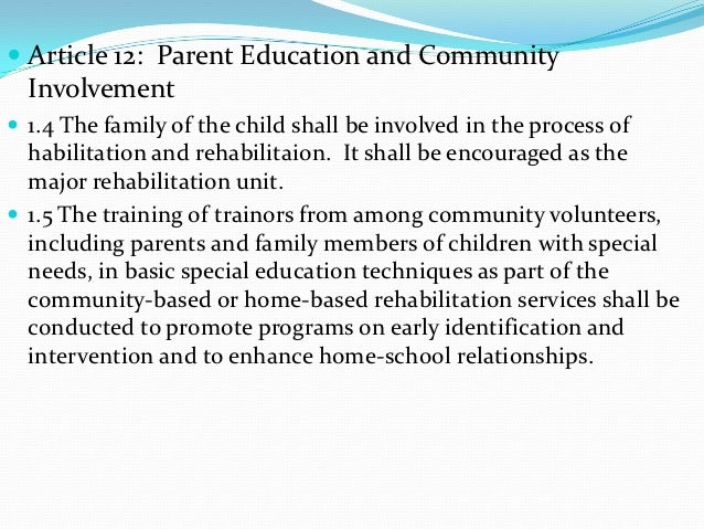  Article 12: Parent Education and Community  Involvement 1.4 The family of the child shall be involved in the process of...