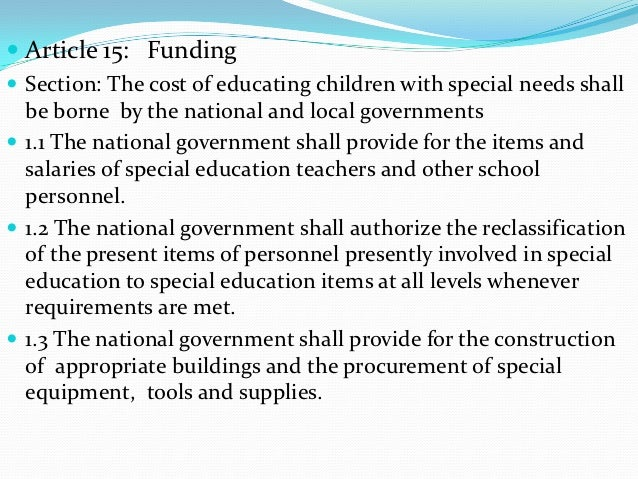  Article 15: Funding Section: The cost of educating children with special needs shall  be borne by the national and loca...