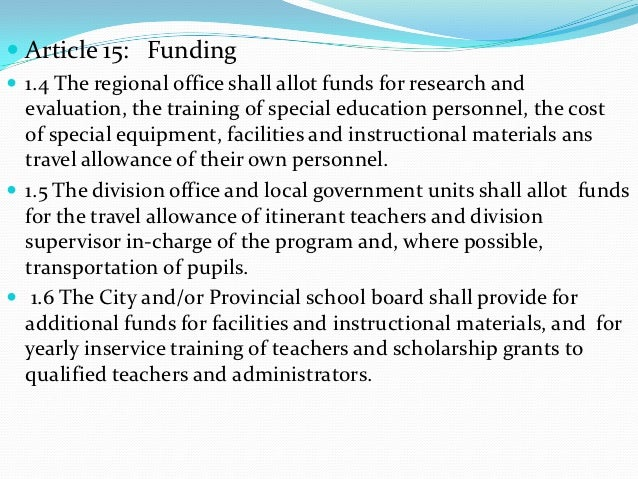  Article 15: Funding 1.4 The regional office shall allot funds for research and  evaluation, the training of special edu...