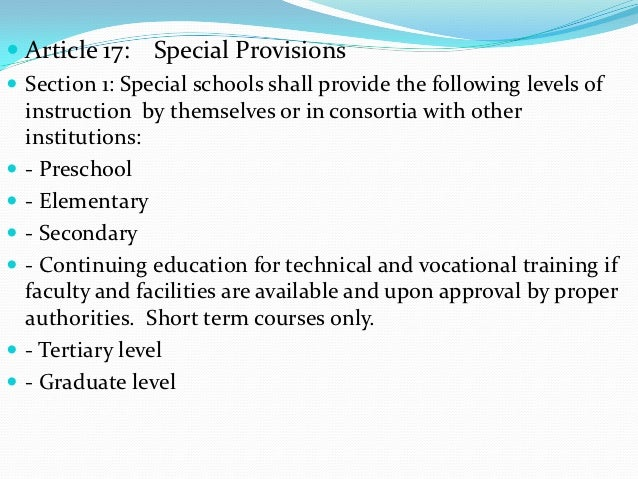  Article 17:    Special Provisions Section 1: Special schools shall provide the following levels of    instruction by th...