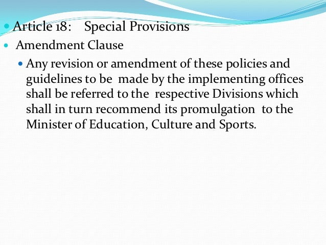  Article 18: Special Provisions Amendment Clause   Any revision or amendment of these policies and    guidelines to be ...