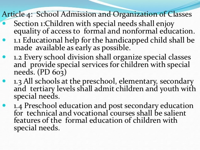Article 4: School Admission and Organization of Classes Section 1:Children with special needs shall enjoy   equality of a...