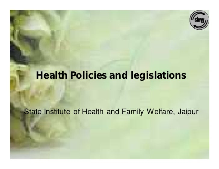 Health Policies and legislations   State Institute of Health and Family Welfare, Jaipur