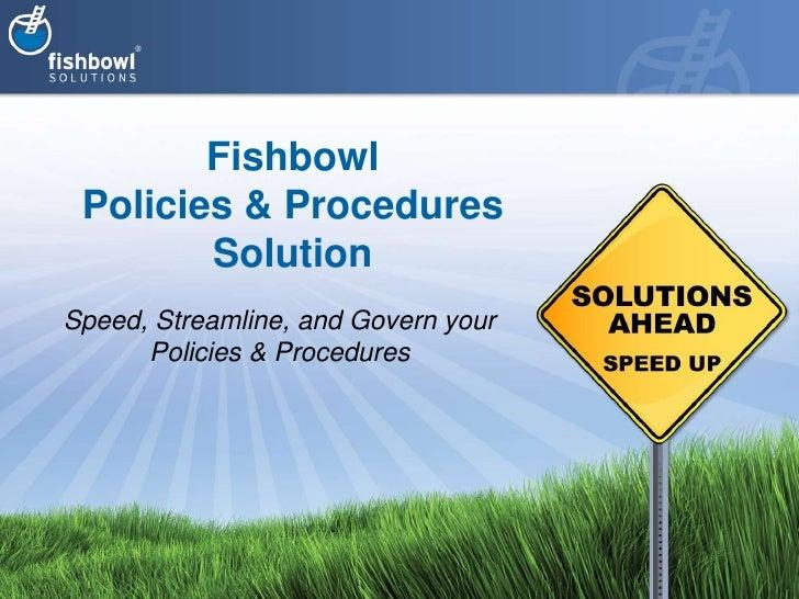 Fishbowl Policies & ProceduresSolution <br />Speed, Streamline, and Govern your Policies & Procedures<br />