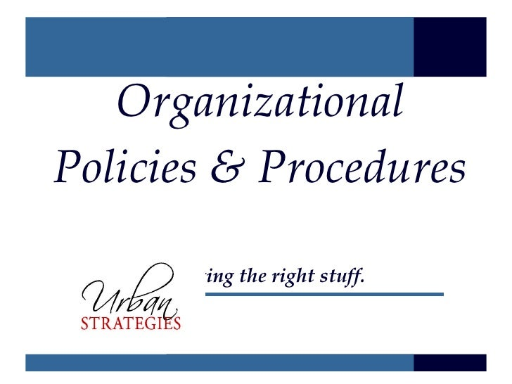 Organizational Policies & Procedures   Charting the right stuff.
