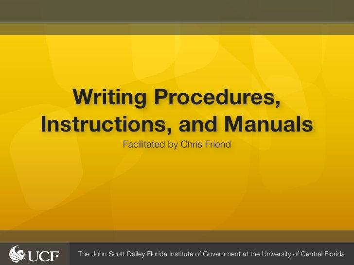 Writing Procedures,Instructions, and Manuals                  Facilitated by Chris Friend   The John Scott Dailey Florida ...