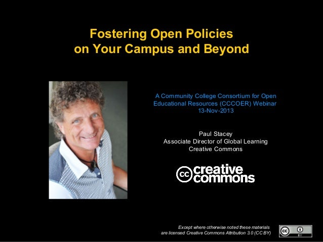 Fostering Open Policies on Your Campus and Beyond  A Community College Consortium for Open Educational Resources (CCCOER) ...