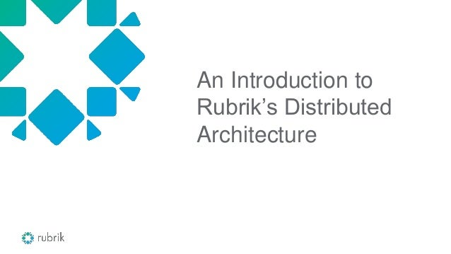 An Introduction to Rubrik's Distributed Architecture