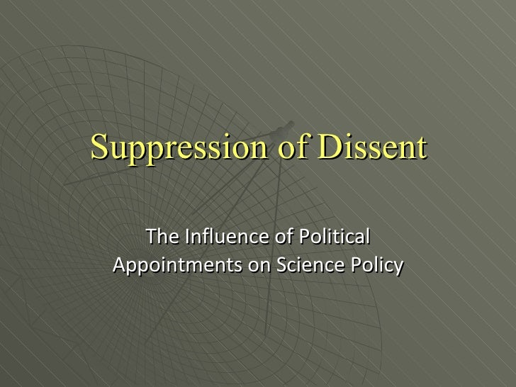Suppression of Dissent The Influence of Political Appointments on Science Policy