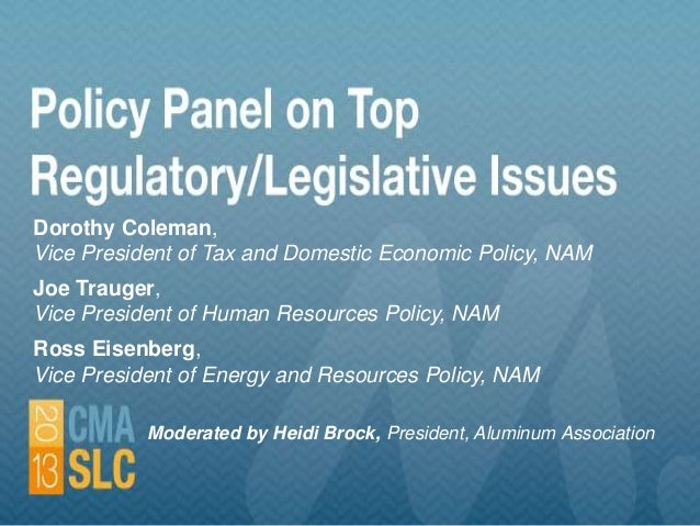 Dorothy Coleman, Vice President of Tax and Domestic Economic Policy, NAM Joe Trauger, Vice President of Human Resources Po...