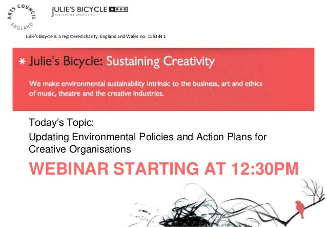 """WEBINAR STARTING AT 12:30PM Today""""s Topic: Updating Environmental Policies and Action Plans for Creative Organisations Jul..."""