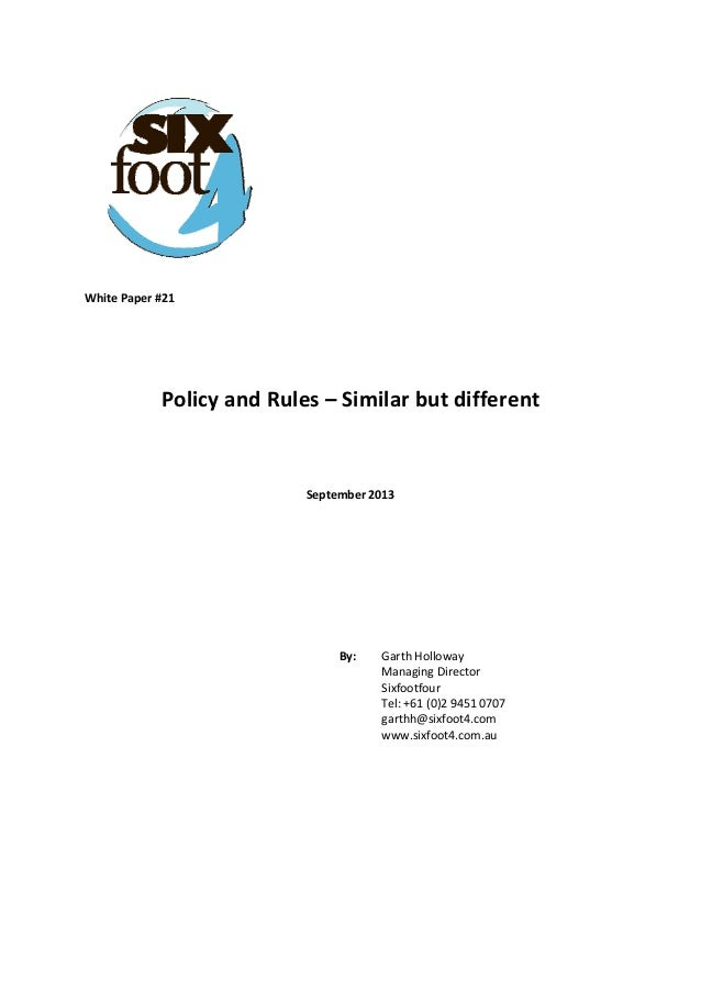 White Paper #21        Policy and Rules – Similar but different      September 2013            By:   Garth...