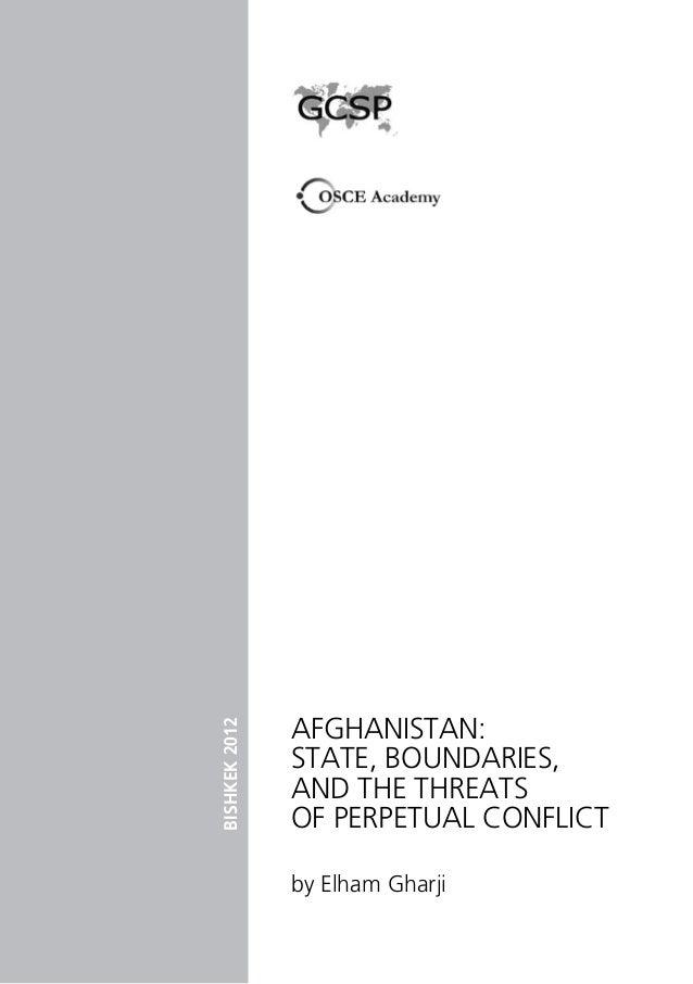 Afghanistan: State, Boundaries, and the Threats of Perpetual Conflict by Elham Gharji BISHKEK2012