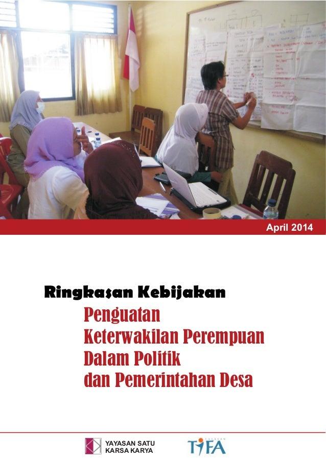 YAYASAN SATU KARSA KARYA Ringkasan Kebijakan Penguatan Keterwakilan Perempuan Dalam Politik dan Pemerintahan Desa April 20...
