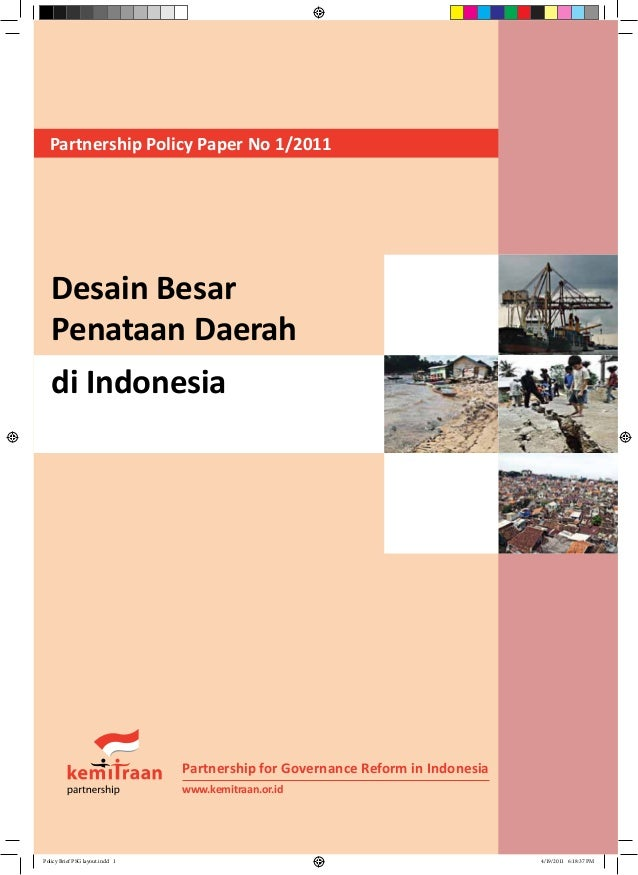 Desain BesarPenataan Daerahdi IndonesiaPartnership for Governance Reform in Indonesiawww.kemitraan.or.idPartnership Policy...