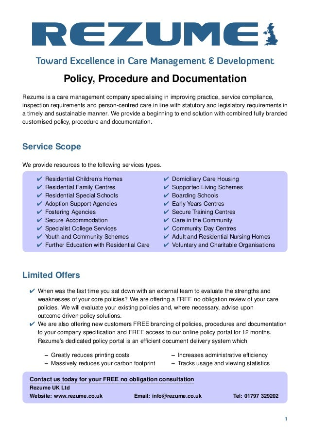 Policy, Procedure and DocumentationRezume is a care management company specialising in improving practice, service complia...