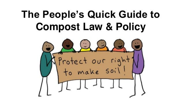 The People's Quick Guide to Compost Law & Policy