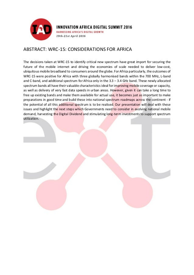 ABSTRACT: WRC-15: CONSIDERATIONS FOR AFRICA The decisions taken at WRC-15 to identify critical new spectrum have great imp...