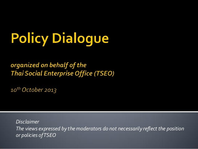 Disclaimer The views expressed by the moderators do not necessarily reflect the position or policies of TSEO