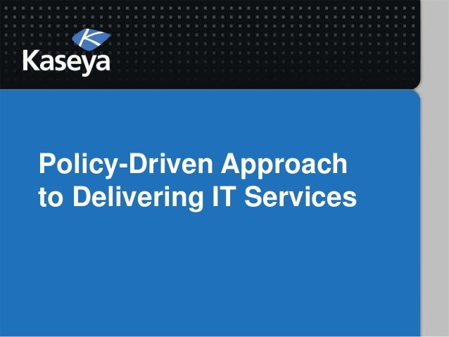 Policy-Driven Approachto Delivering IT Services