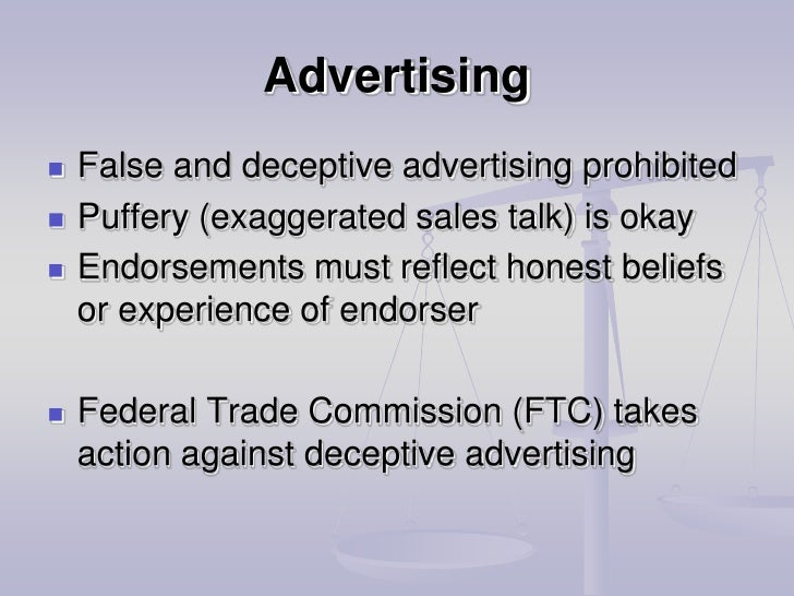 deceptive advertising and puffery The greatest post you will ever read about puffery, guarantees & false advertising 0 by rachel brenke on march 8, 2016 business, marketing a signed agreement is a very safe method of guarding against a puffery or false advertising claim.