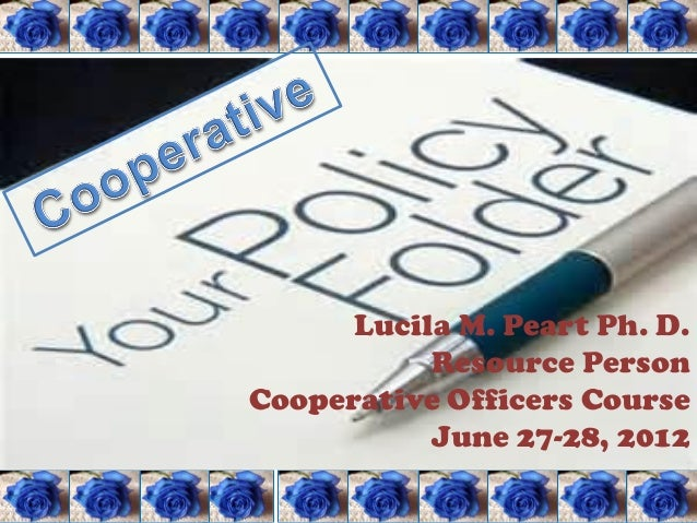 Lucila M. Peart Ph. D.           Resource PersonCooperative Officers Course           June 27-28, 2012