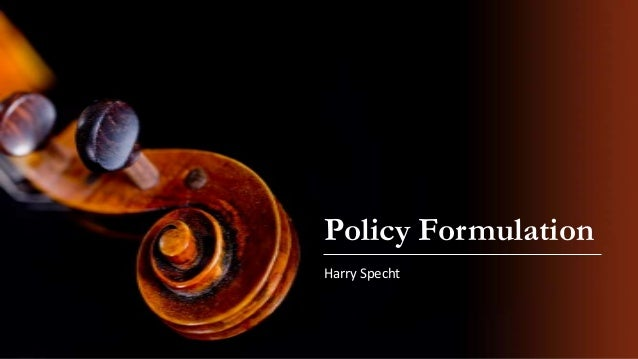 Policy Formulation Harry Specht