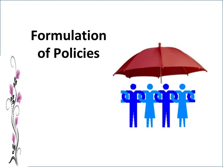 Formulation of Policies